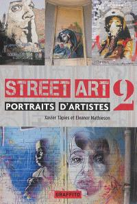 Street art : portraits d'artistes : 2