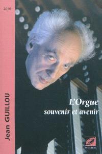 L'orgue : souvenir et avenir
