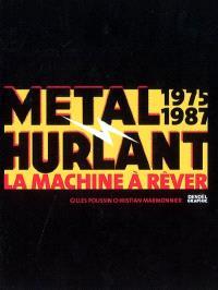 Métal hurlant : la machine à rêver (1975-1987)