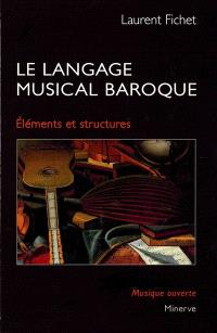 Le langage musical baroque : éléments et structures