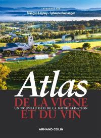 Atlas de la vigne et du vin : un nouveau défi de la mondialisation