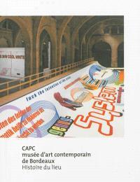 CAPC, Musée d'art contemporain de Bordeaux : histoire du lieu