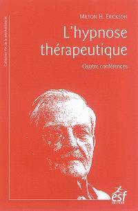L'hypnose thérapeutique : quatre conférences