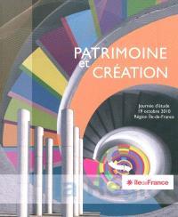 Patrimoine et création : actes de la journée d'étude, 19 octobre 2010, Région Ile-de-France