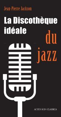La discothèque idéale du jazz