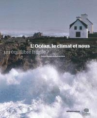 L'océan, le climat et nous : un équilibre fragile ?