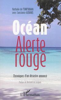 Océan alerte rouge : chroniques d'un désastre annoncé
