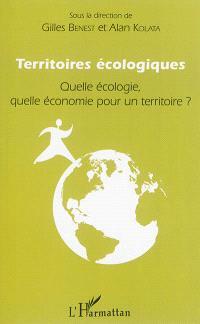 Territoires écologiques : quelle écologie, quelle économie pour un territoire ?