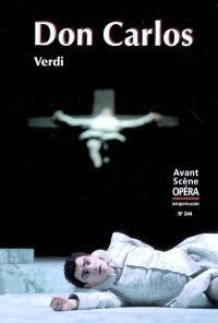 Avant-scène opéra (L'). n° 244, Don Carlos : grand opéra en cinq actes