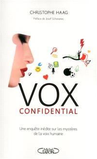 Vox confidential : une enquête inédite sur les mystères de la voix humaine