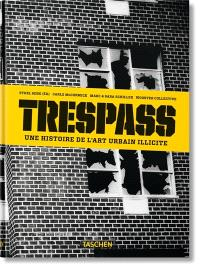 Trespass : une histoire de l'art urbain illicite