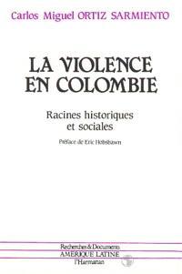 La Violence en Colombie : racines historiques et sociales