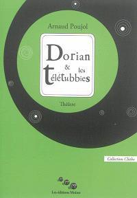 Dorian & les télétubbies; Suivi de Les danseurs