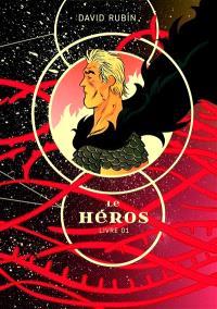 Le héros. Volume 1