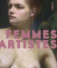 Femmes artistes : passions, muses, modèles