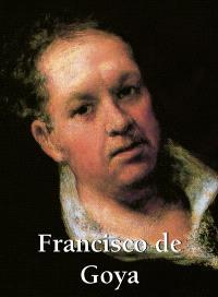 Francisco de Goya : 1746-1828