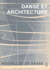 Nouvelles de danse. n° 42-43, Danse et architecture