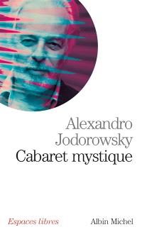 Cabaret mystique : histoires spirituelles