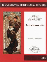 Alfred de Musset, Lorenzaccio : 40 questions, 40 réponses, 4 études