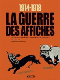 1914-1918, la guerre des affiches : la Grande Guerre racontée par les images de propagande