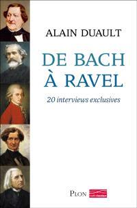 De Bach à Ravel : 20 interviews exclusives