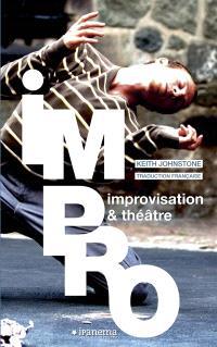 Impro : improvisation & théâtre