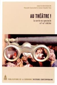 Au théâtre ! : la sortie au spectacle XIX-XXIe siècle
