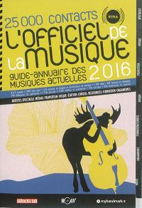 L'officiel de la musique 2016 : guide-annuaire des musiques actuelles : 25.000 contacts
