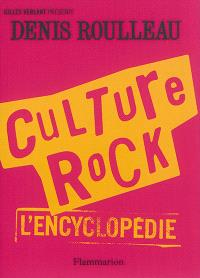 Culture rock : l'encyclopédie