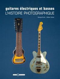 Guitares électriques et basses : l'histoire photographique