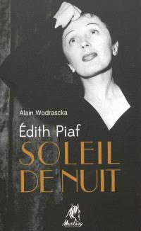 Edith Piaf, soleil de nuit