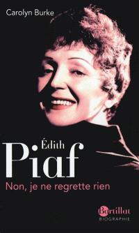 Edith Piaf : non, je ne regrette rien