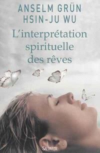 L'interprétation spirituelle des rêves