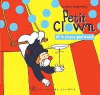 Petit clown, Petit clown et le cirque gourmand