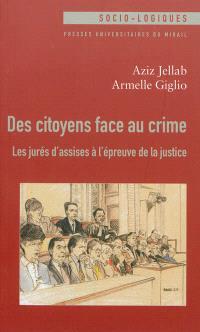 Des citoyens face au crime : les jurés d'assises à l'épreuve de la justice