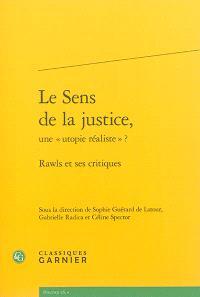Le sens de la justice, une utopie réaliste ? : Rawls et ses critiques