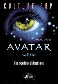 Avatar, je te vois : une expérience philosophique