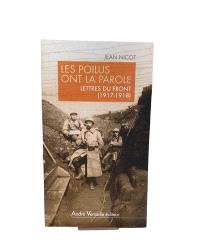 Les Poilus ont la parole : lettres du front, 1917-1918