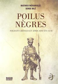 Poilus nègres : soldats créoles et africains en 14-18