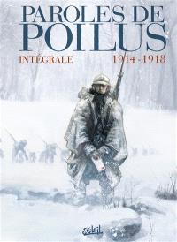 Paroles de poilus : 1914-1918 : intégrale