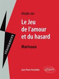 Etude sur Marivaux, Le jeu de l'amour et du hasard