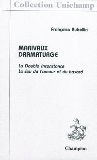Marivaux dramaturge : La double inconstance, Le jeu de l'amour et du hasard
