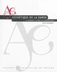 Esthétique de la danse : le danseur, le réel et l'expression