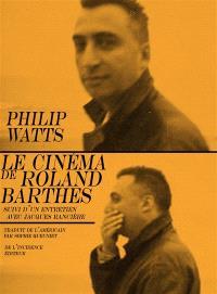 Le cinéma de Roland Barthes : suivi d'un entretien avec Jacques Rancière
