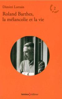 Roland Barthes, la mélancolie et la vie