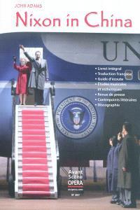 Avant-scène opéra (L'). n° 267, Nixon in China : opéra en trois actes