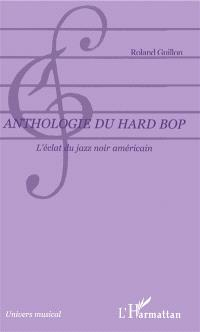 Anthologie du hard bop : l'éclat du jazz noir américain