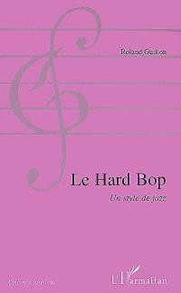 Le hard bop : un style de jazz