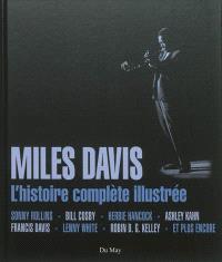 Miles Davis : l'histoire complète illustrée