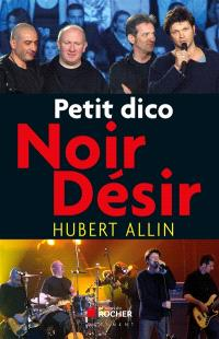 Petit dico Noir Désir